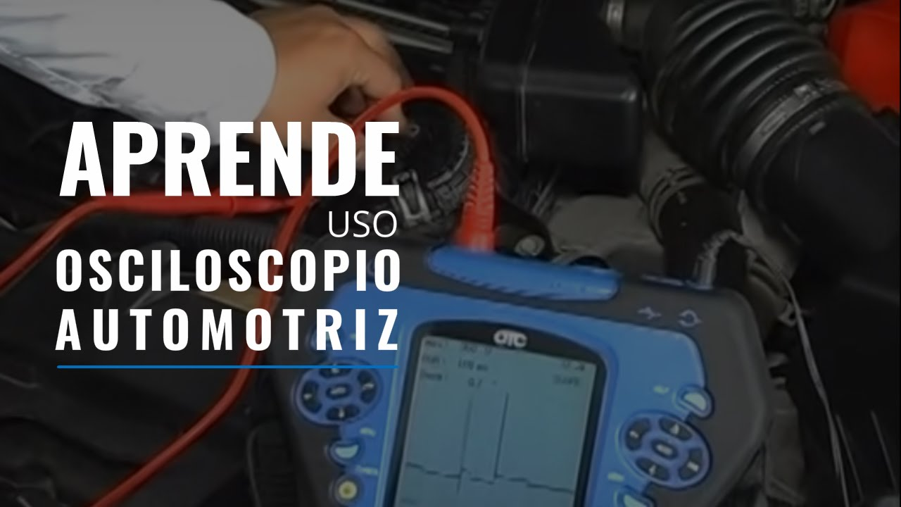 DIAGNOSTICO AUTOMOTRIZ CON OSCILOSCOPIO